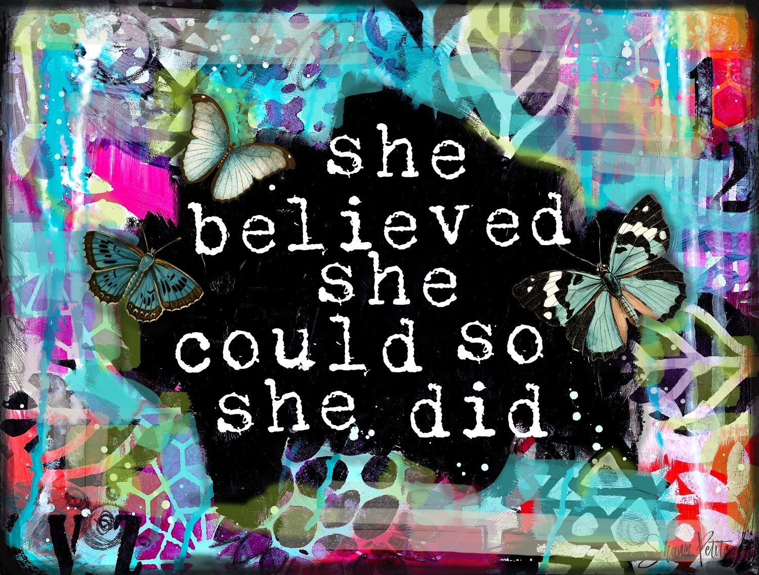 """ She believed she could so she Did"""