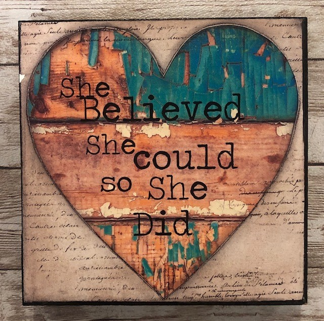 """She believed she could"" print of original on wood 6x6"