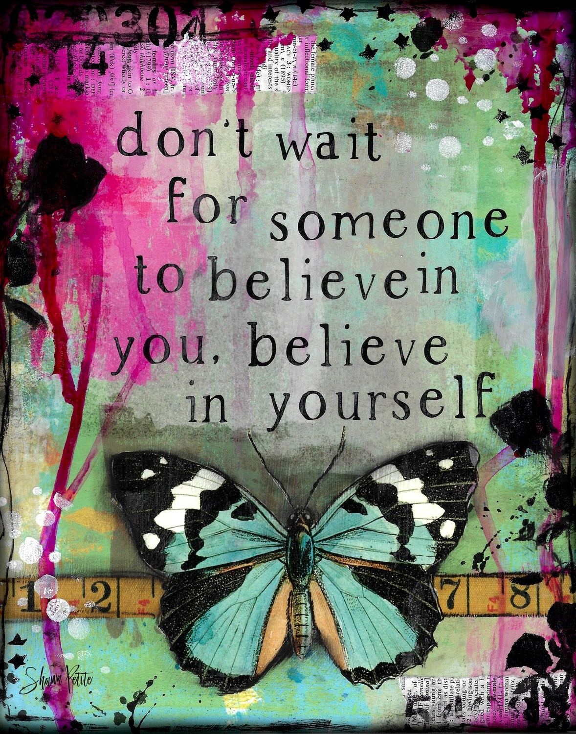 """Don't wait for someone to believe in you"" Print on Wood or Print to be Framed"
