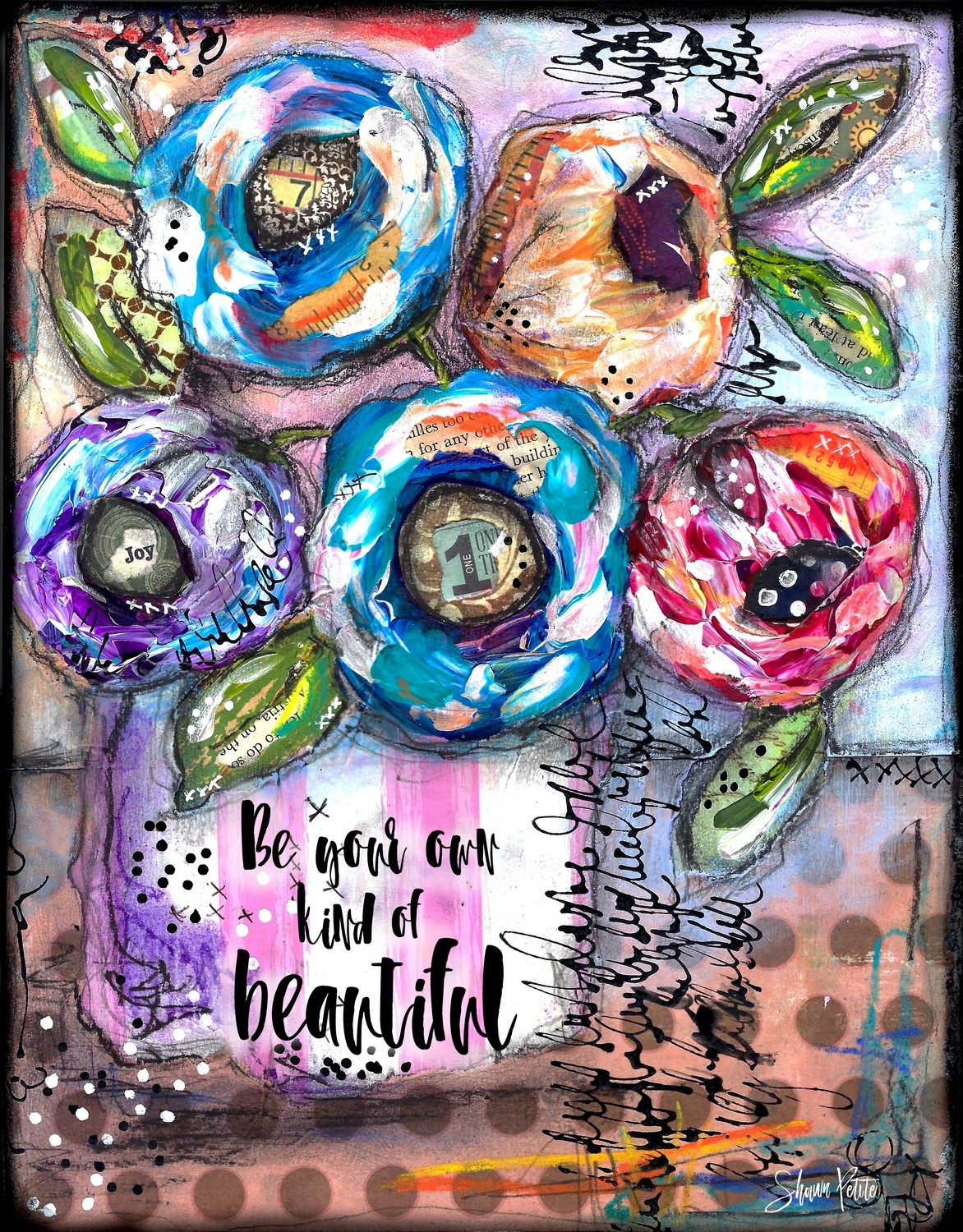 """Be your own kind of Beautiful"" Print on Wood and Print to be Framed"