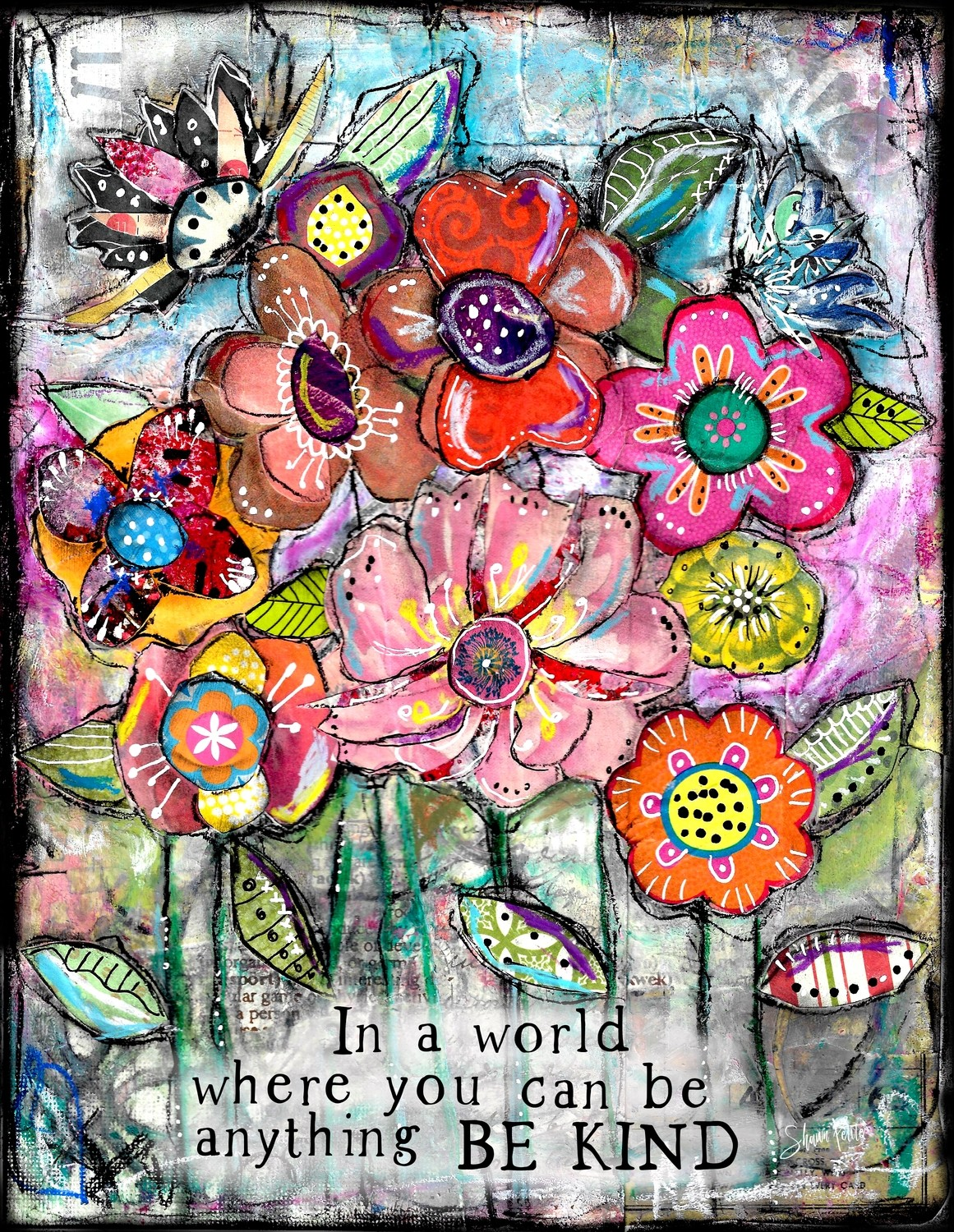 """""""In a world where you can be anything be Kind"""" flowers print of the original on wood"""