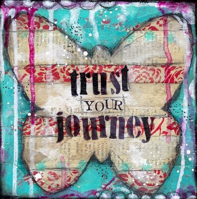 Trust your journey mixed media original on wood 8x8