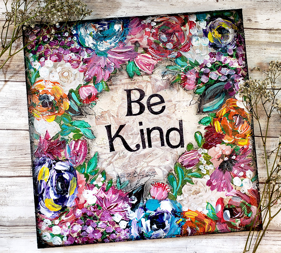 Be kind mixed media original on wood 12x12