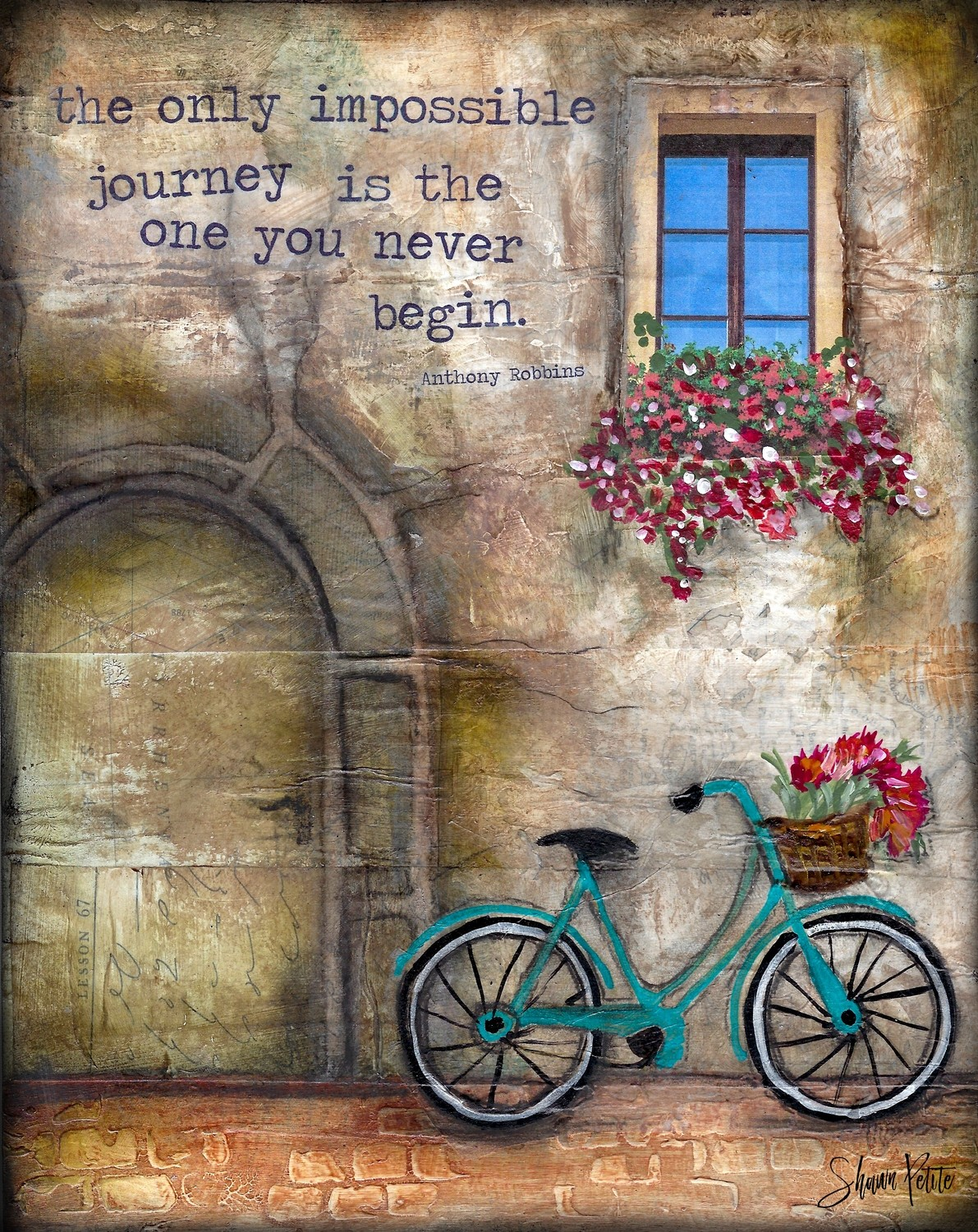 """The only impossible journey is the one you never Begin"""