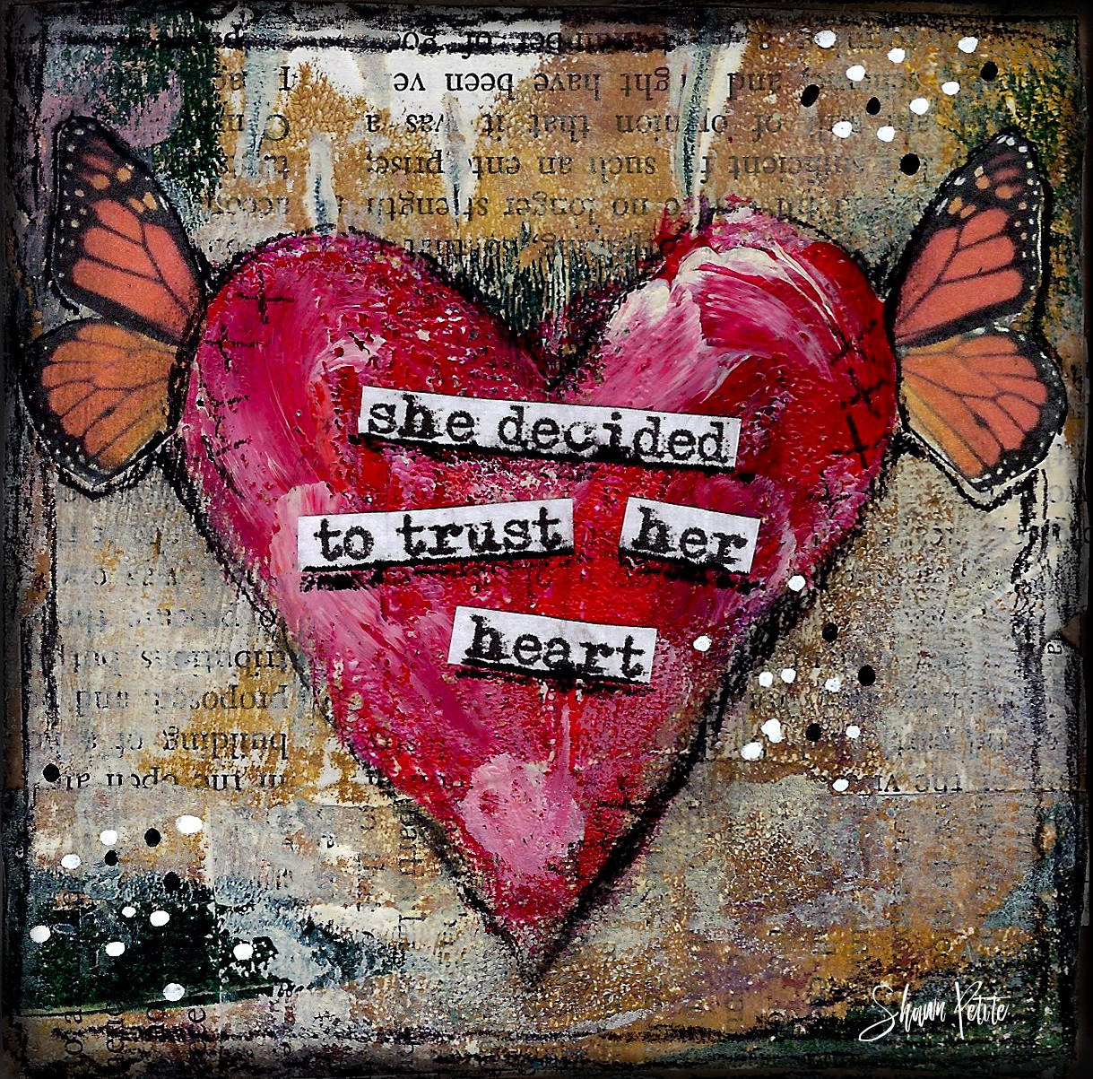 "Giving hearts ""She decided to trust her Heart"" 4x4"