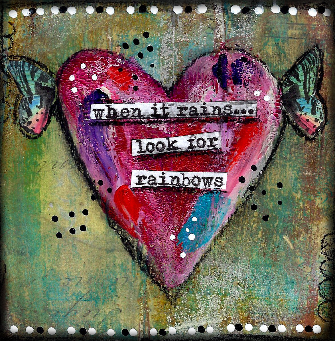 "Giving hearts ""When it rains look for Rainbows"" 4x4"