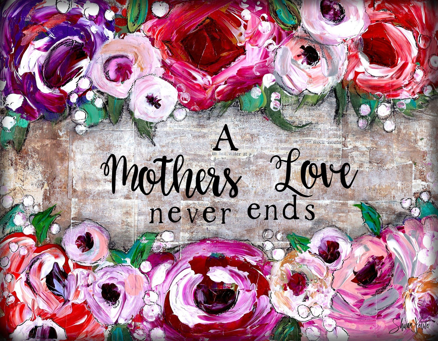 """A mothers love never Ends"" Print on Wood and Print to be Framed"