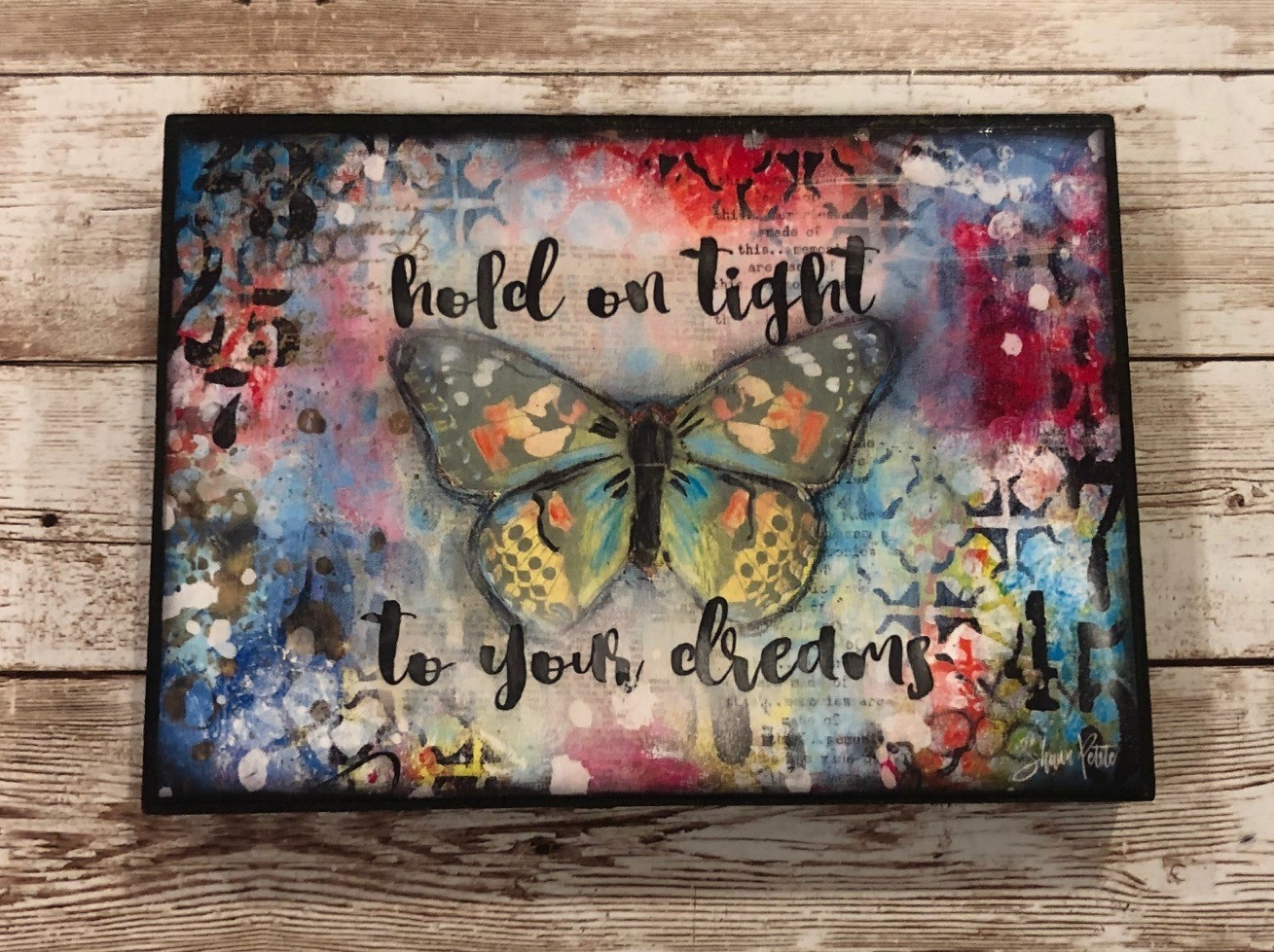 """Hold on tight to your Dreams"" 7x5 Clearance"