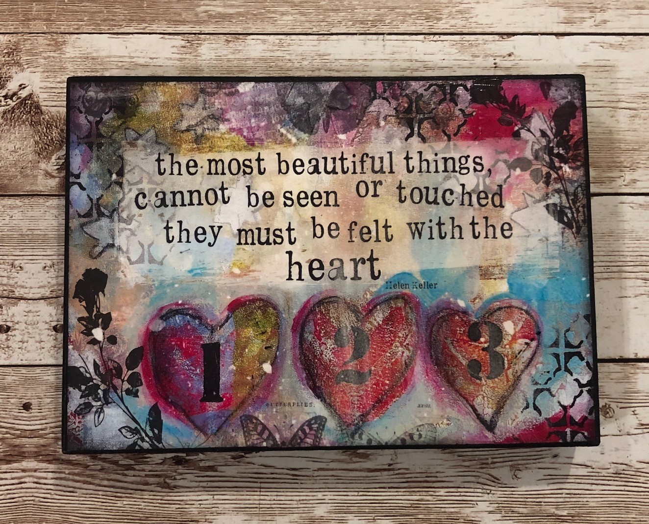 """""""The most beautiful things cannot be seen or touched they most be felt with the heart"""" 7x5 Clearance"""