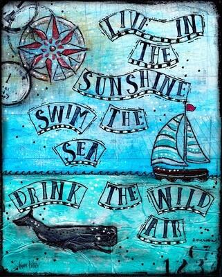 Live in the sunshine 8x10 original