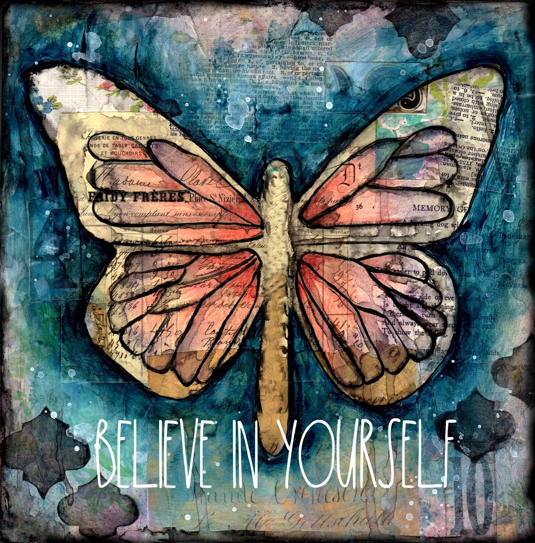 """""""Believe in Yourself""""  Butterfly"""