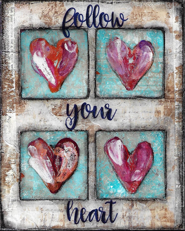 """Follow Your Heart"" 8x10 mixed media original"