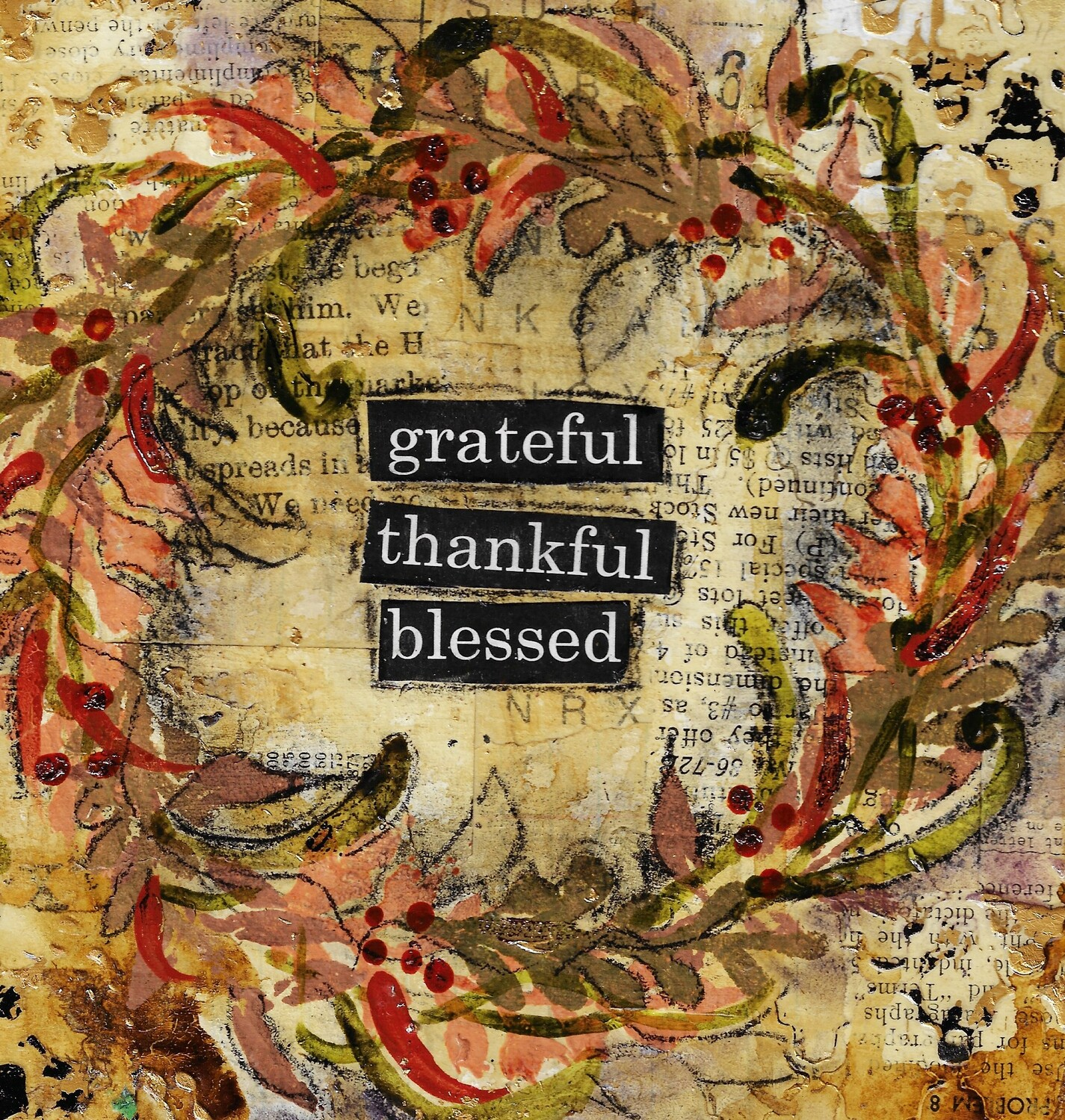 """Grateful, Thankful, Blessed"" 8x8 mixed media original"