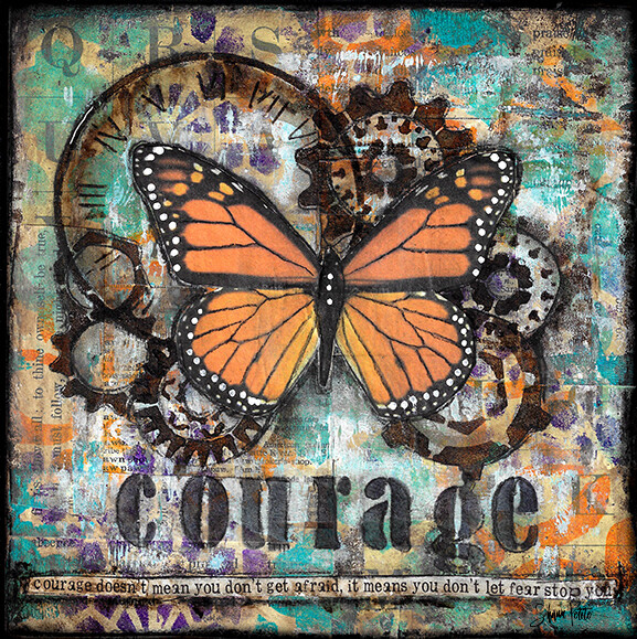 """Courage doesn't mean you don't get afraid"" 8x8 mixed media original"
