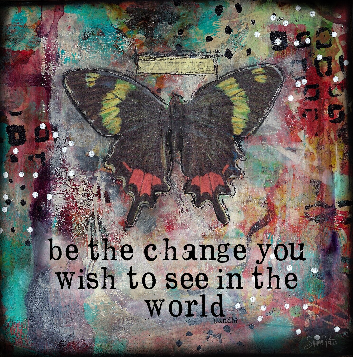"""Be the Change you wish to see in the World"" Print on Wood and Print to be Framed"