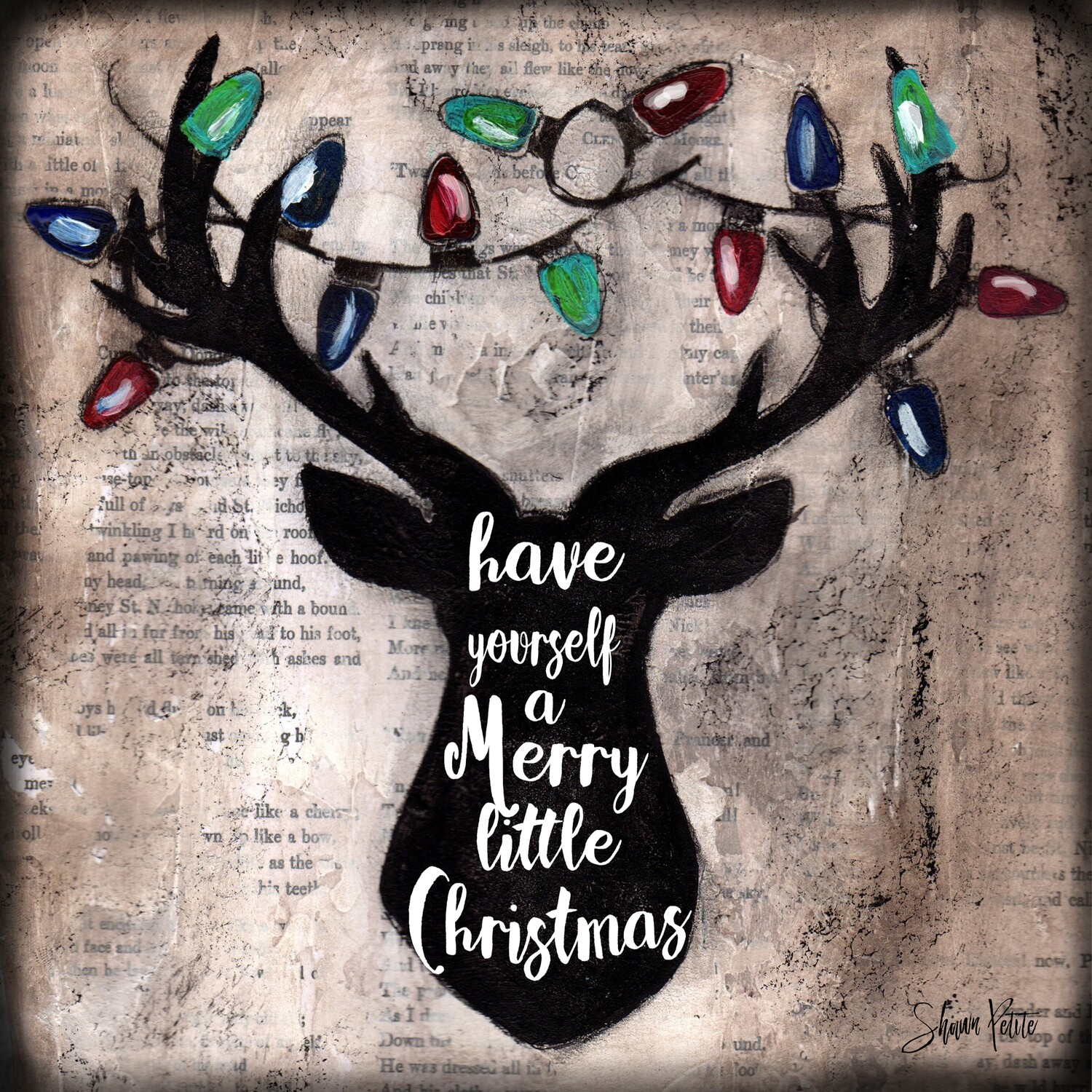 """""""Have yourself a Merry little Christmas"""" deer"""