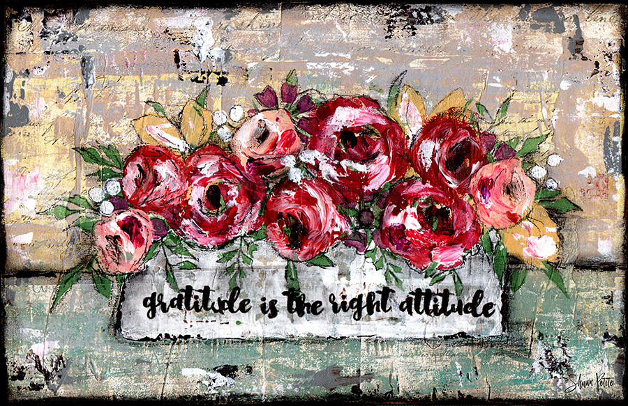"""""""Gratitude is the right Attitude"""" print of the original on wood"""