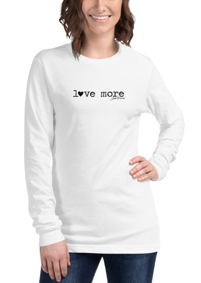"""Love More"" long sleeve T-Shirt"