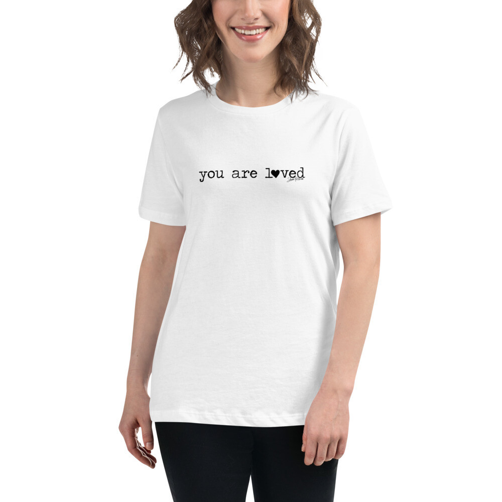"""You are Loved"" Women's Relaxed T-Shirt"