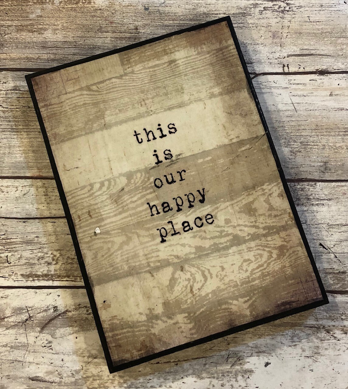 """""""This is our happy place"""" 5x7 Clearance"""