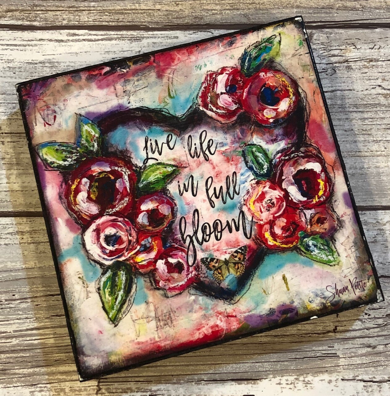 """Live Life in Full Bloom"" heart 4x4 Clearance"