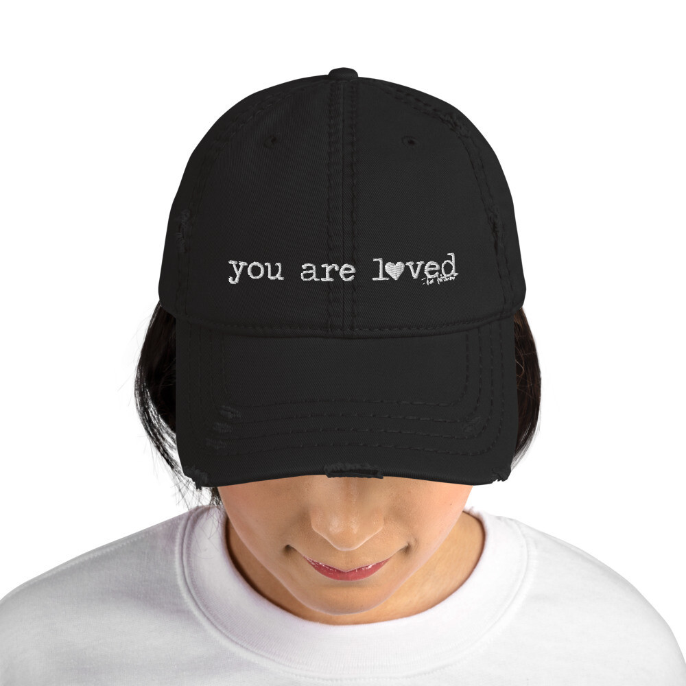 """You are Loved"" Distressed Hat"