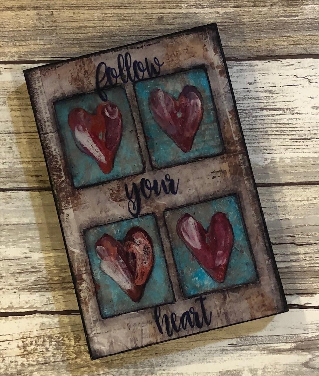 """Follow your Heart"" 4x6 clearance"