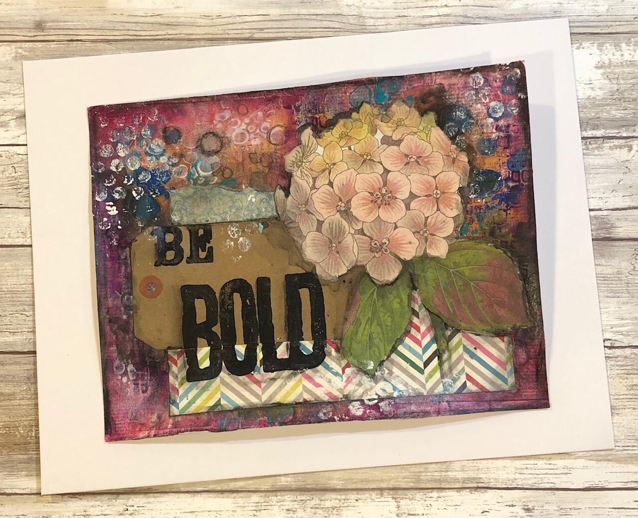 """Be Bold"" 8.5x11 mixed media original to be framed"