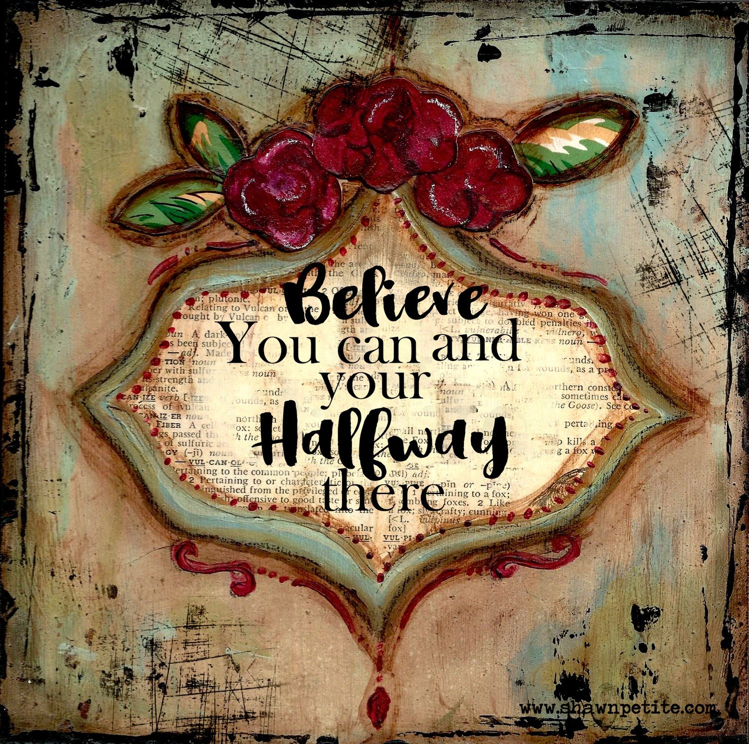 """Believe that you can and your halfway There"""