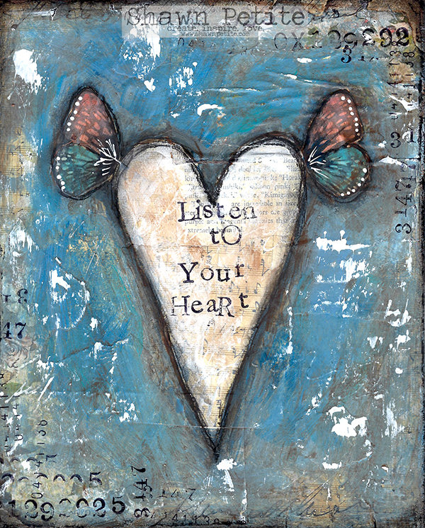 """Listen to your Heart"""