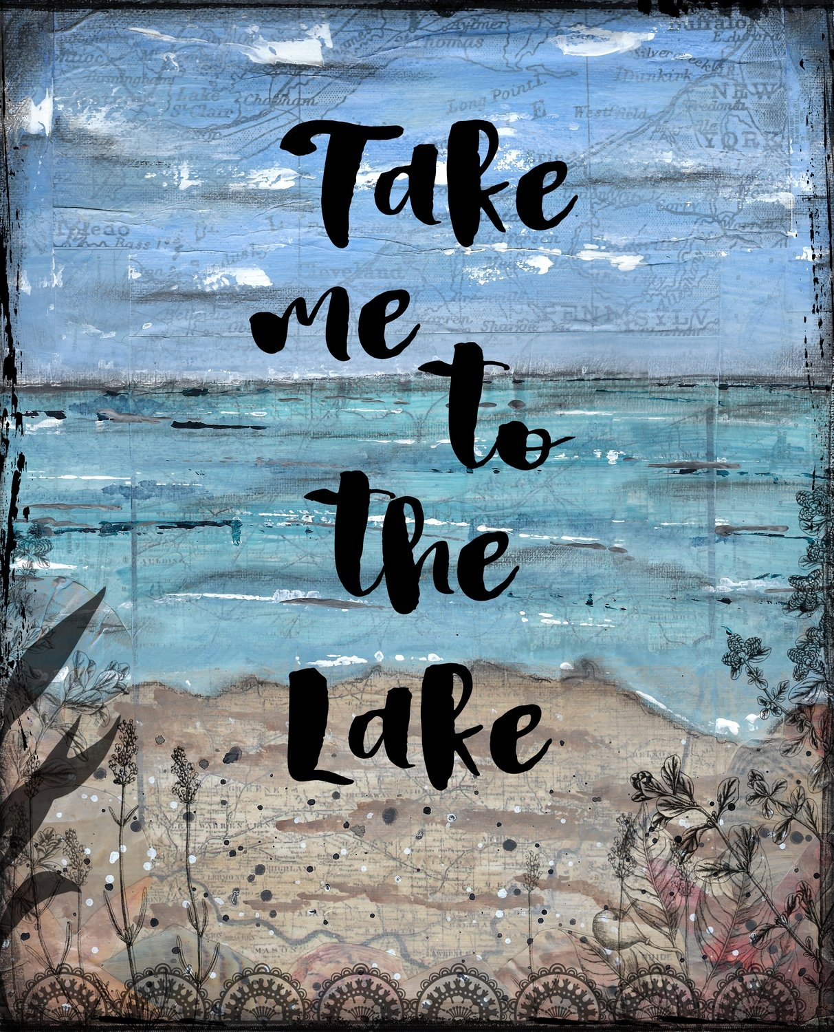 """""""Take me to the Lake"""" Print on Wood and Print to be Framed"""