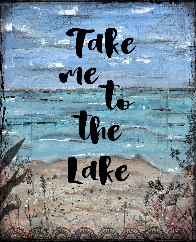 Take me to the lake print of the original on wood