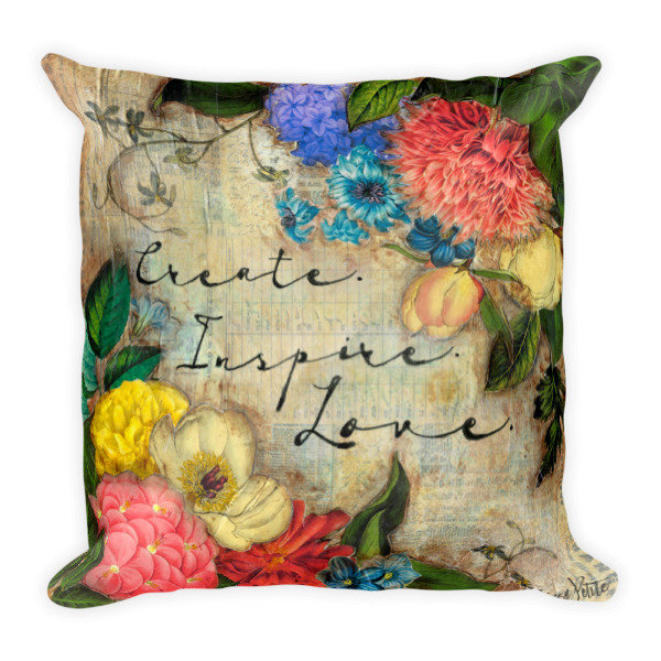 Create, inspire, love Square Pillow