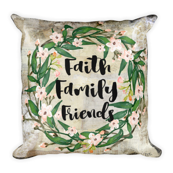 Faith, family, friends Square Pillow