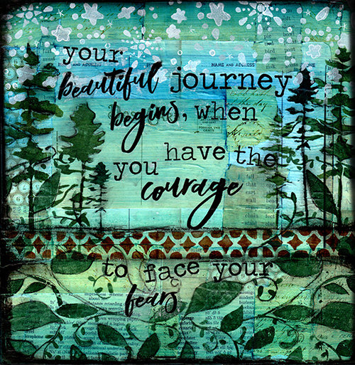 beautiful journey takes courage print of the original on wood