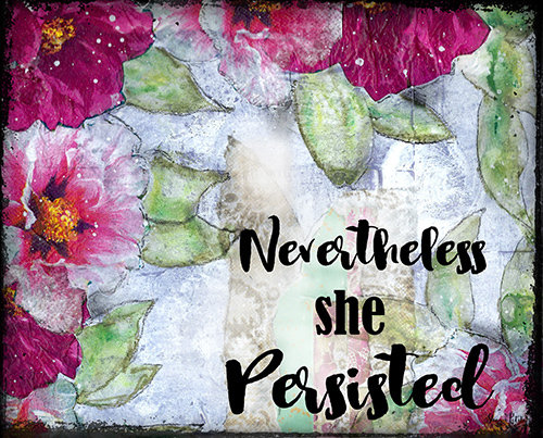 Nevertheless she persisited