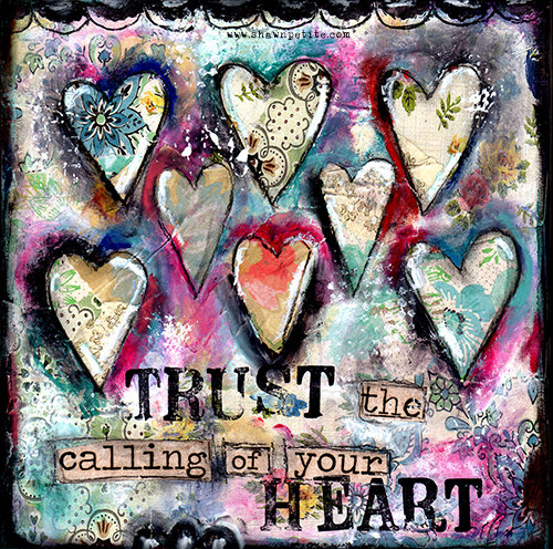 Trust the calling of your heart 10x10 original