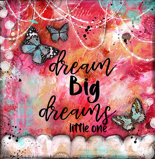 """Dream big dreams little One"""