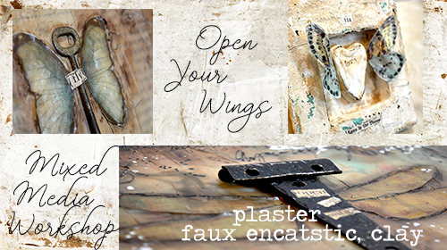 Open your wings Mixed media workshop , plaster, faux encaustic, SEE NOTES BELOW