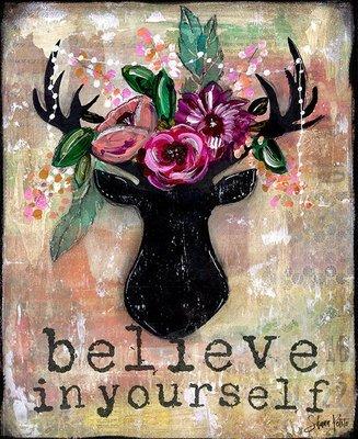 Believe in yourself 8x10 original