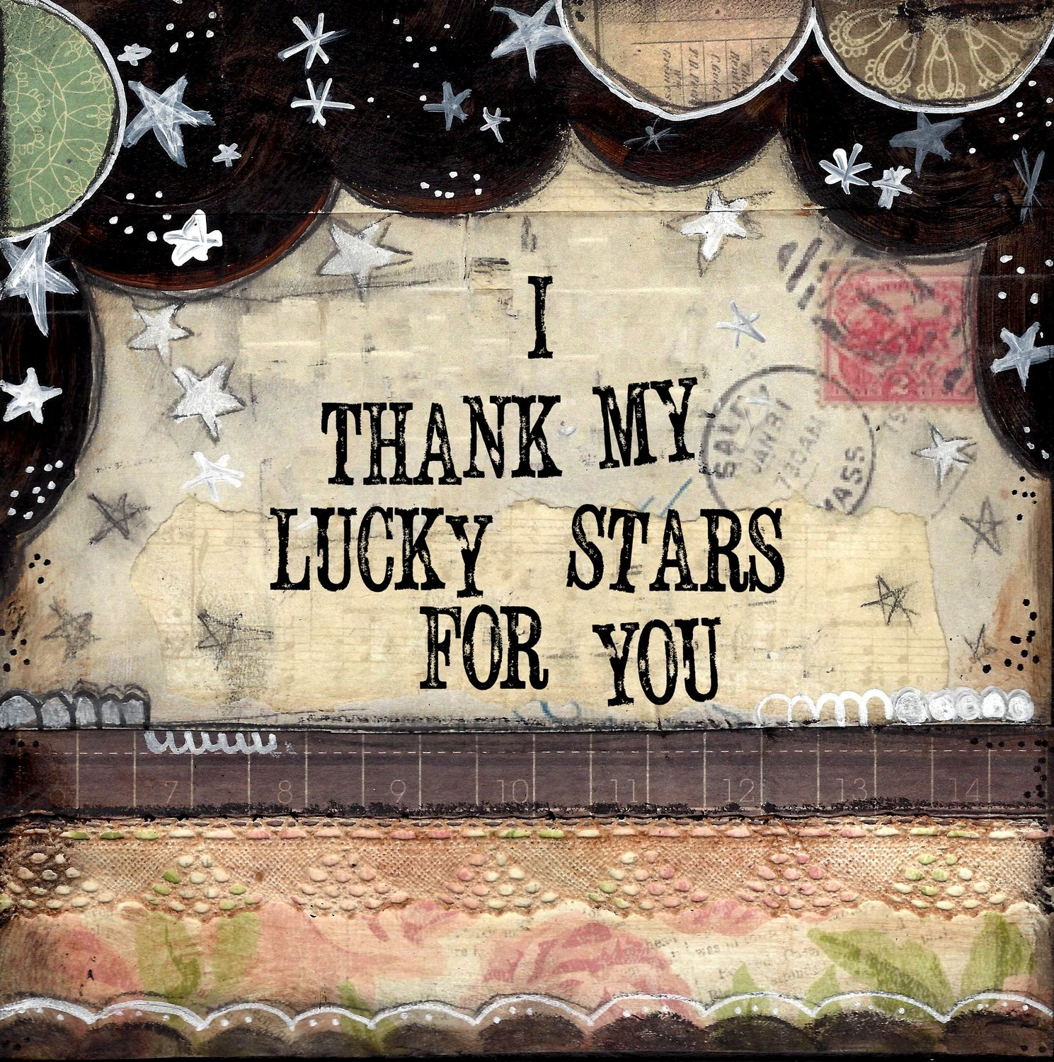 """I thank my lucky starts for You"""