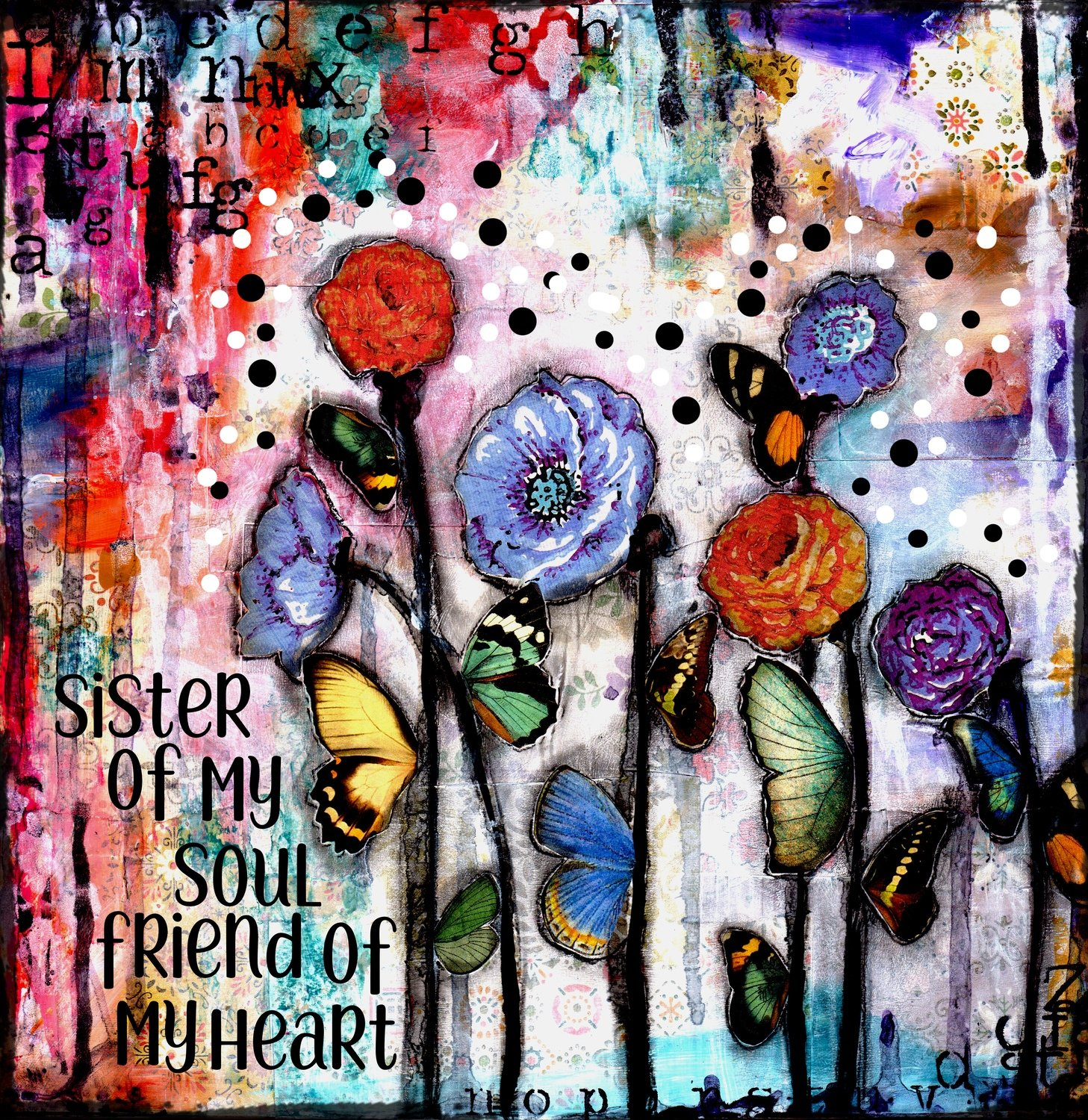 sister of my soul and friend of my heart bright flower white background print of the original on wood