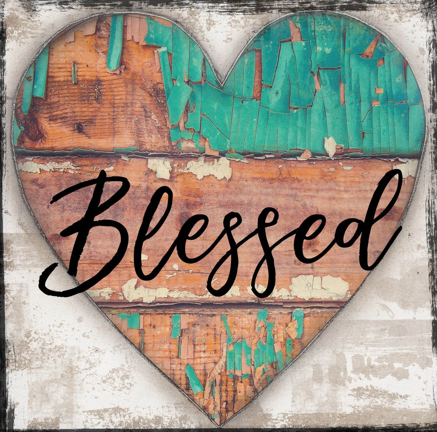 """""""Blessed"""" chippy turquoise wood, Print on Wood and Print to be Framed"""