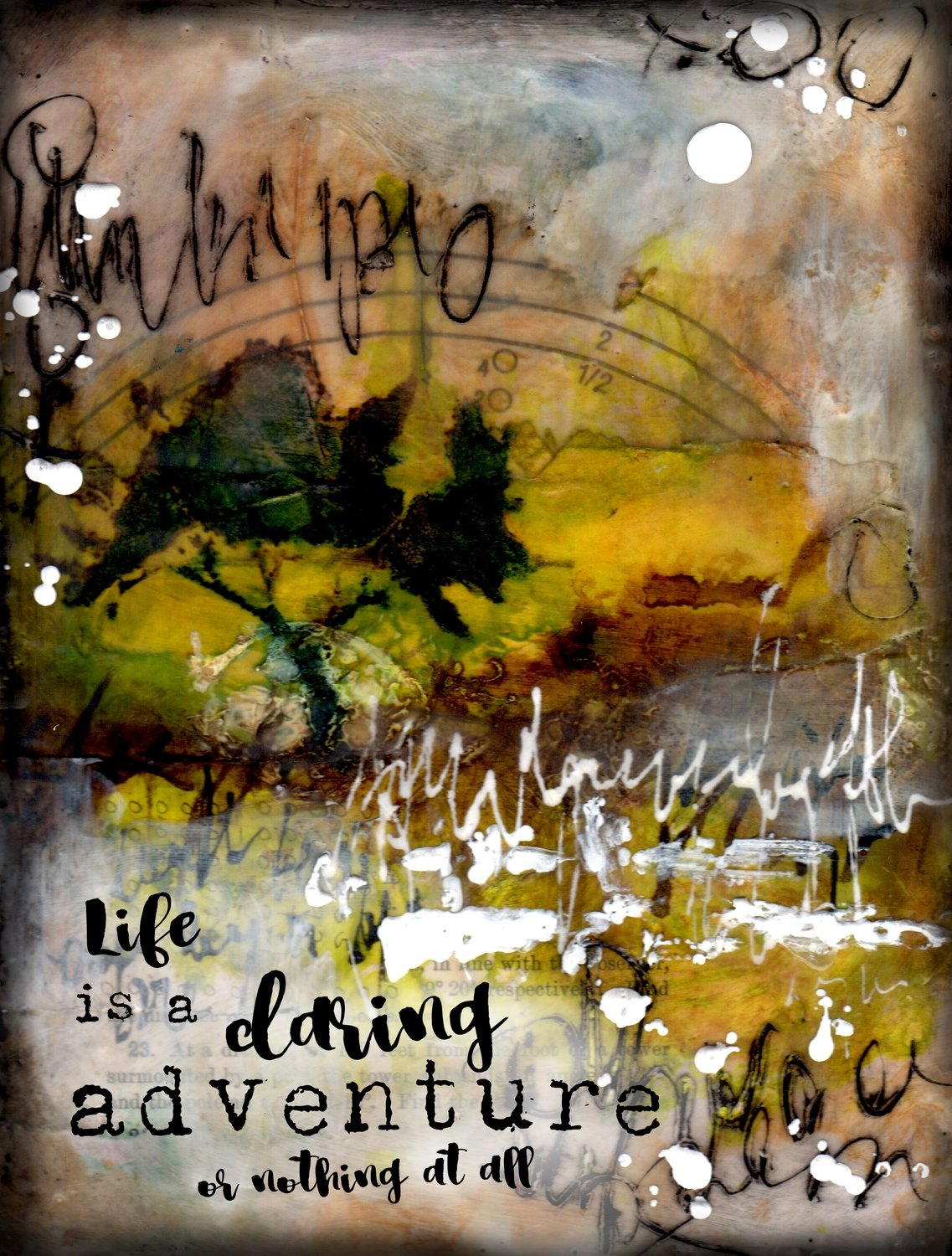 """Life is a daring Adventure"" print of the original on wood"