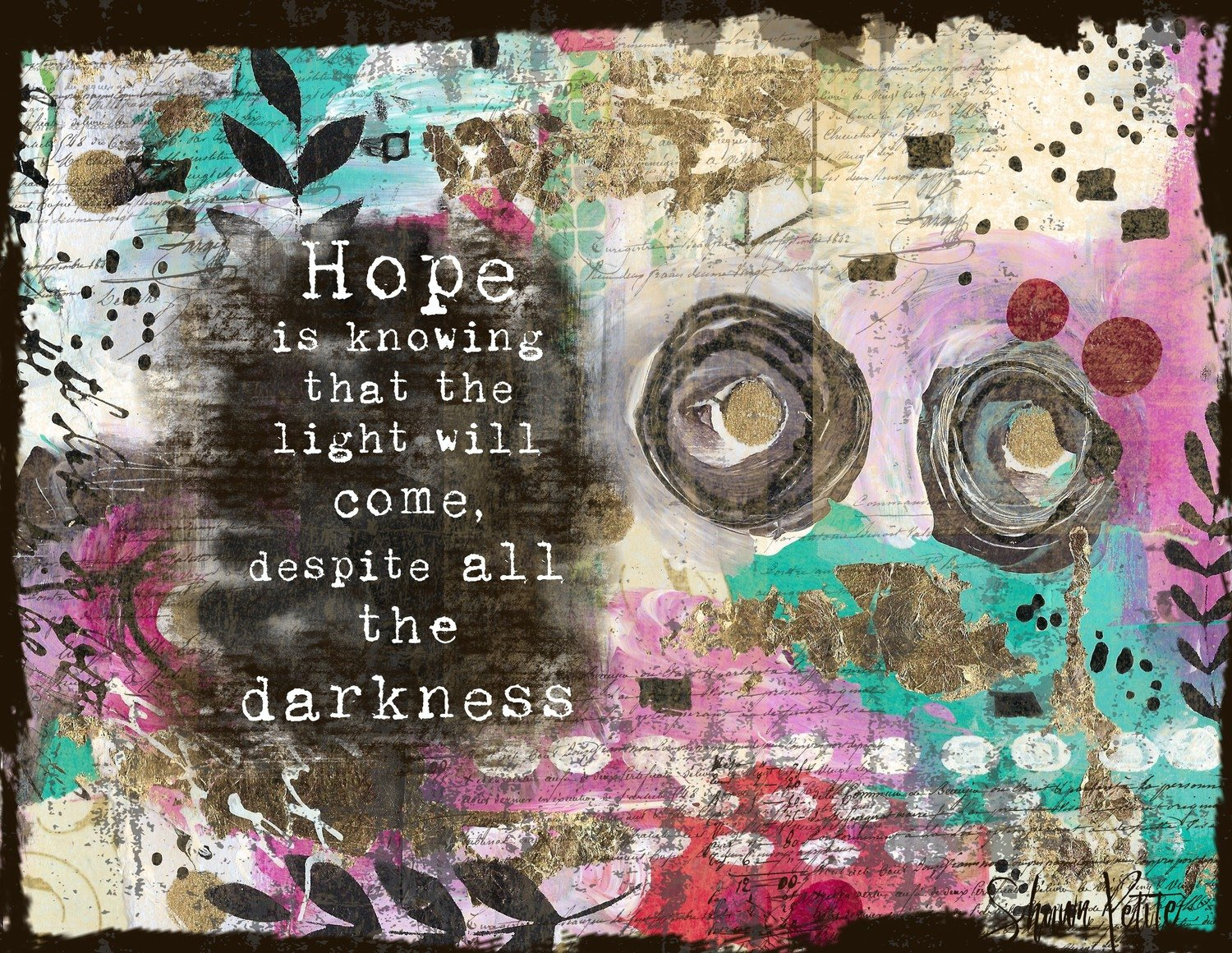 Hope is knowing that the light print on wood