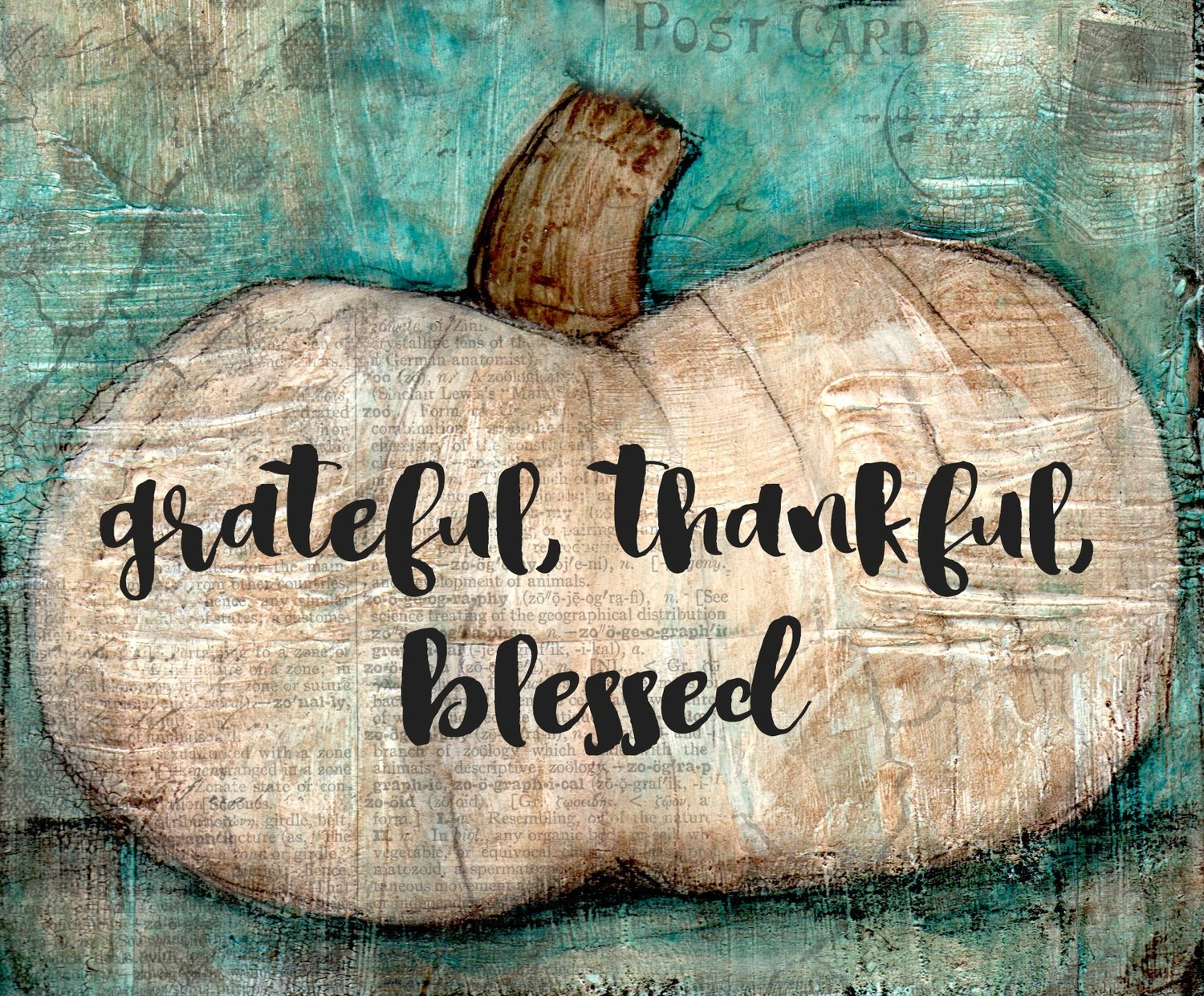 """Grateful Thankful Blessed"""
