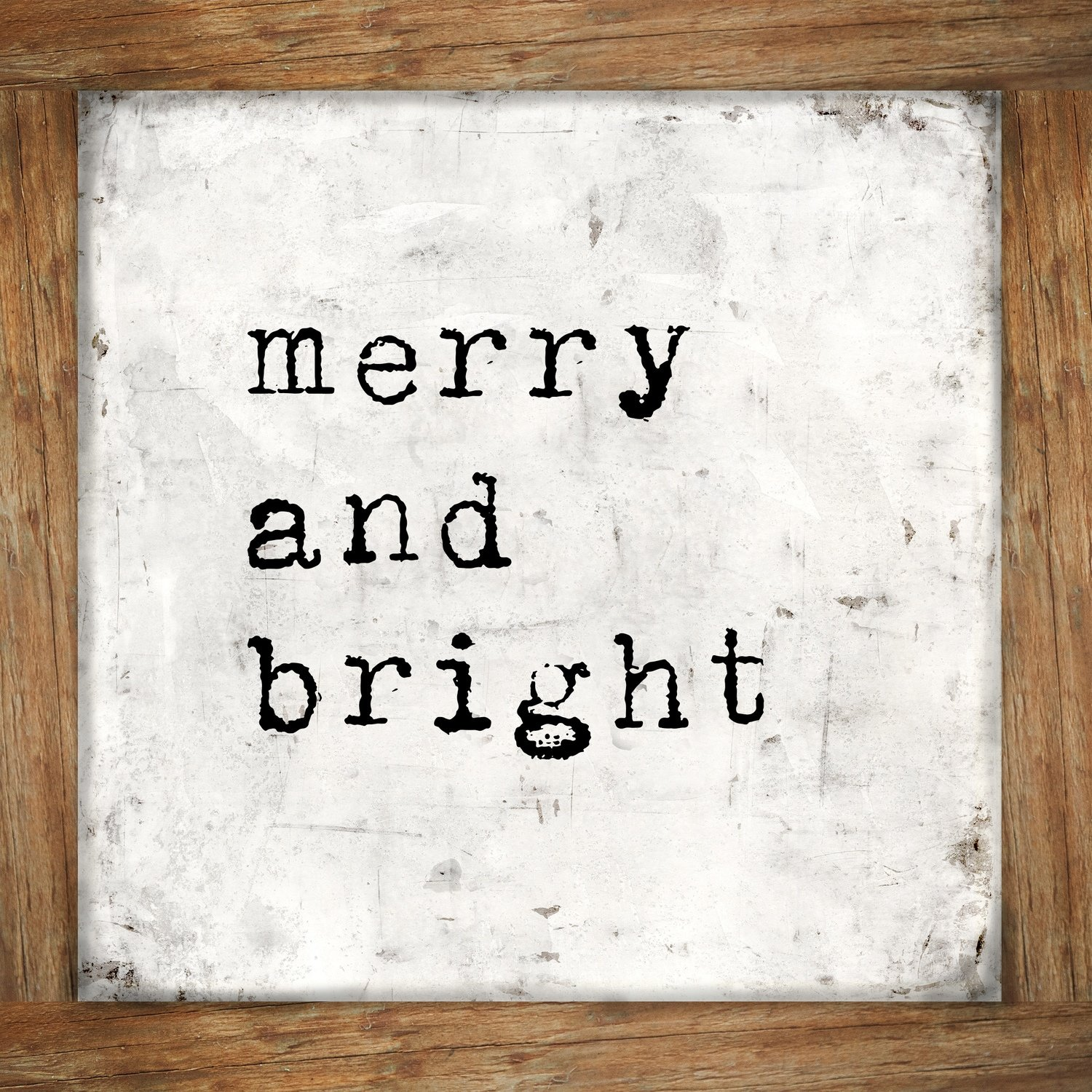 Merry and bright rustic wood frame print of the original print on wood