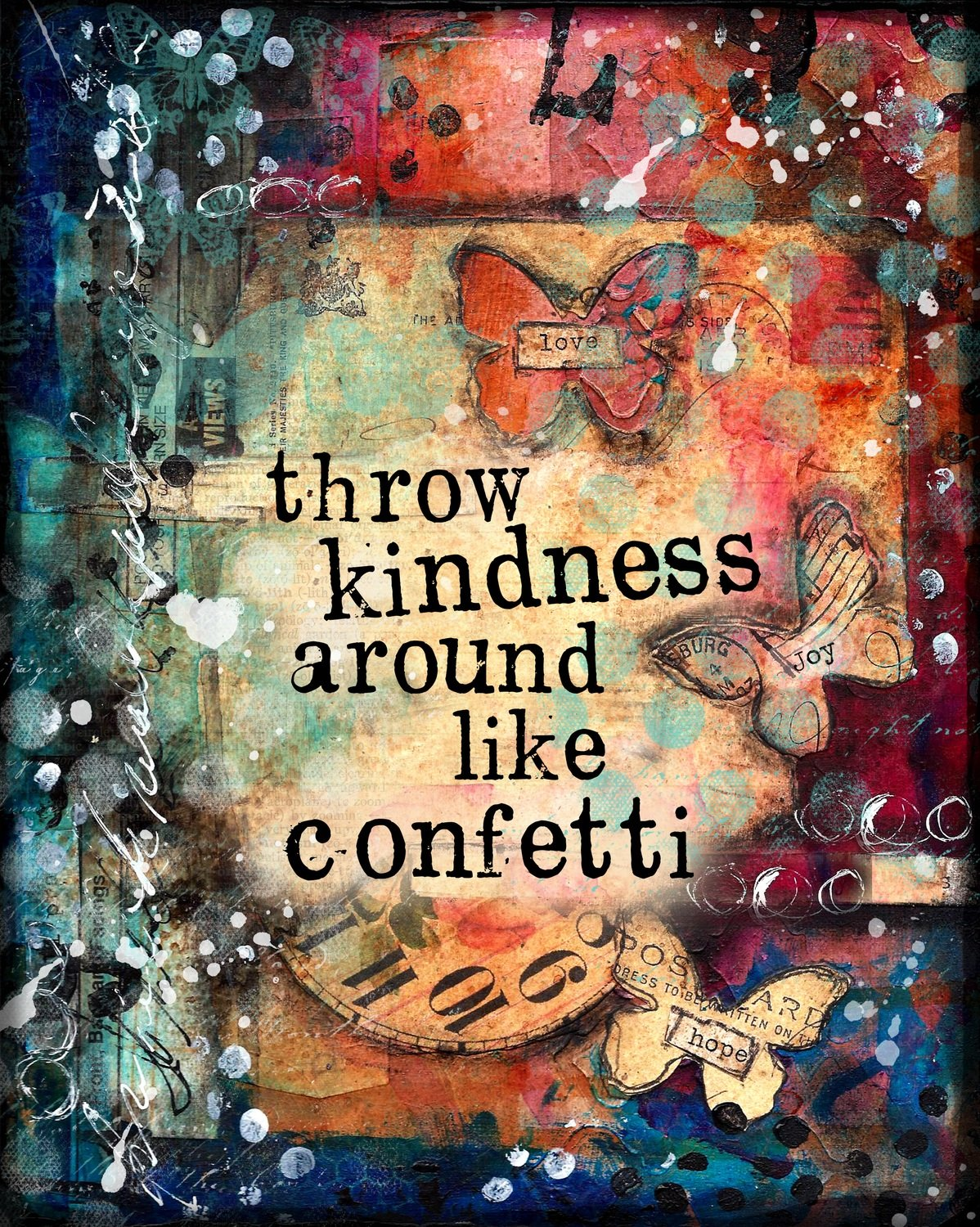 Throw kindness around like confetti print of the original on wood