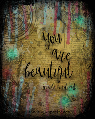 You are beautiful inside and out instant download 8x10