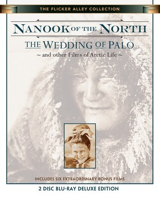 Nanook of the North/The Wedding of Palo (and other Films of Arctic Life)